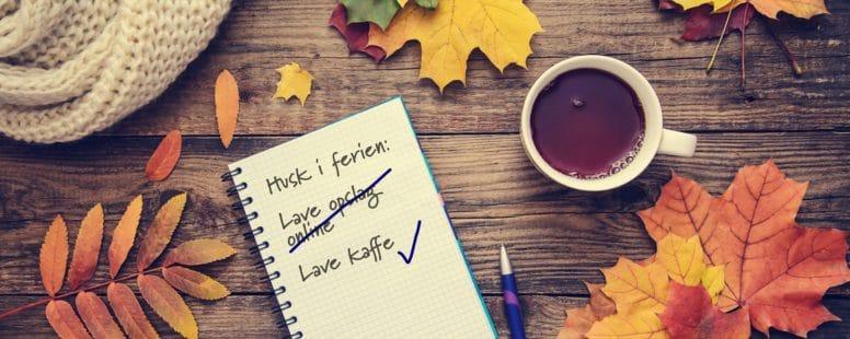 Hold nu fri i efterårsferien! 5 tips til planlagt content…